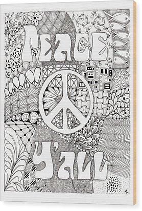 Peace Y'all Wood Print by Paula Dickerhoff
