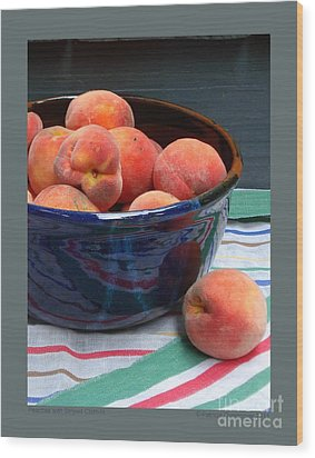 Peaches With Striped Cloth-iii Wood Print by Patricia Overmoyer