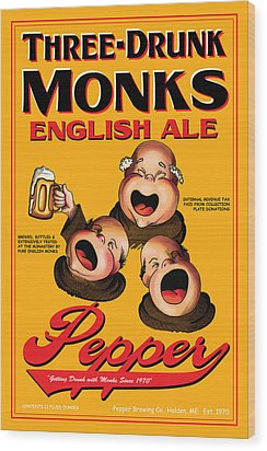 Pepper Three Drunk Monks Wood Print by John OBrien
