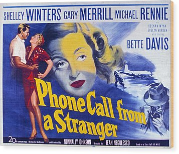 Phone Call From A Stranger, Bette Wood Print by Everett
