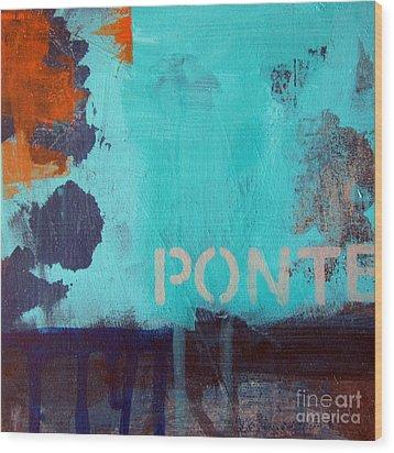Ponte Wood Print by Linda Woods