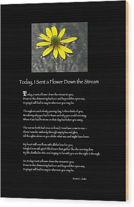 Poster Poem - I Sent A Flower Down The Stream Wood Print by Poetic Expressions