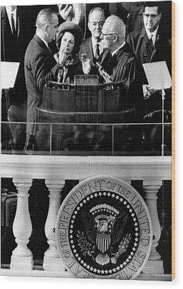 President Johnson Takes The Oath Wood Print by Everett