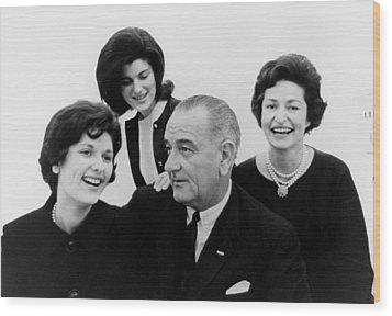 President Lyndon Johnson Family Wood Print by Everett
