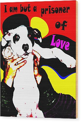 Wood Print featuring the painting Prisoner Of Love by Jann Paxton