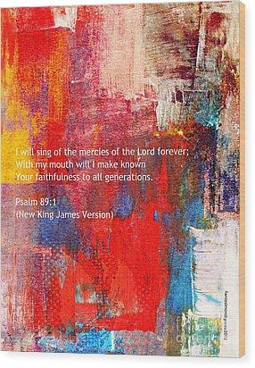 Psalm 89 - 1 Wood Print by Fania Simon