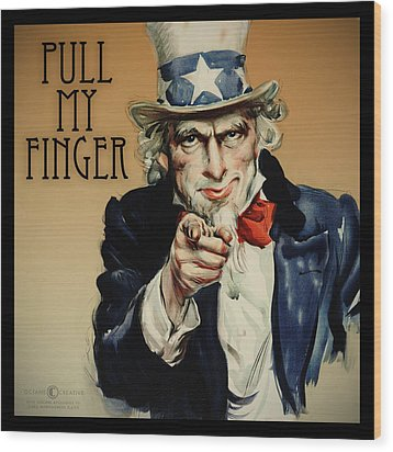 Pull My Finger Poster Wood Print by Tim Nyberg