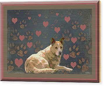 Puppy Love Wood Print by One Rude Dawg Orcutt