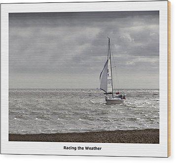 Racing The Weather Wood Print by Nigel Jones