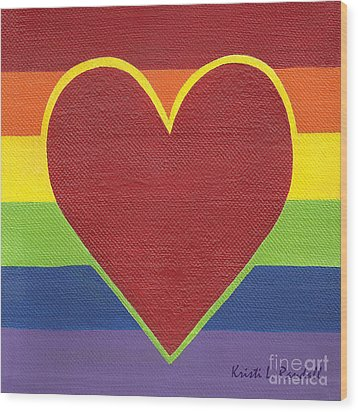 Rainbow Love Wood Print by Kristi L Randall