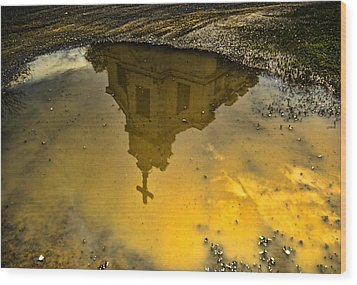 Reflection Of Worship Wood Print by Dale Stillman