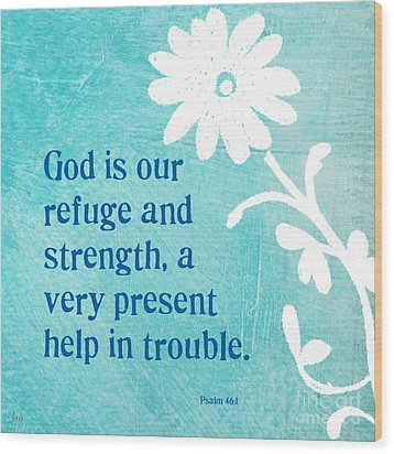 Refuge And Strength Wood Print by Linda Woods