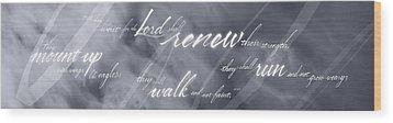 Renew Thy Strength Wood Print by Elizabeth Rogers