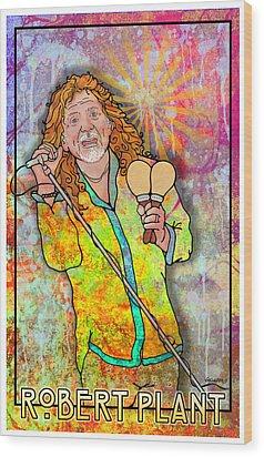 Robert Plant Wood Print by John Goldacker