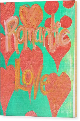 Romantic Love Wood Print