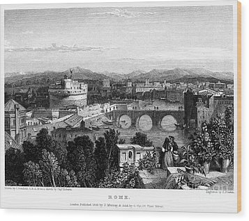Rome: Scenic View, 1833 Wood Print by Granger