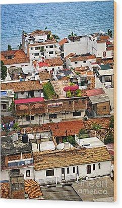 Rooftops In Puerto Vallarta Mexico Wood Print by Elena Elisseeva