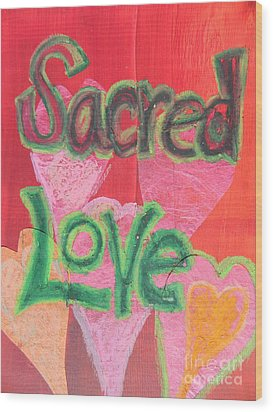 Sacred Love Wood Print