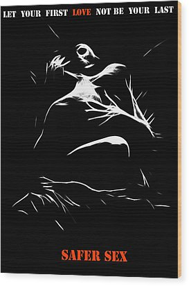 Safer Sex Wood Print by Steve K