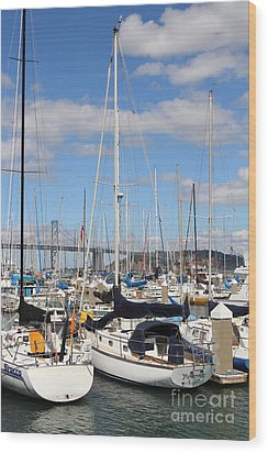 Sail Boats At San Francisco China Basin Pier 42 With The Bay Bridge In The Background . 7d7685 Wood Print by Wingsdomain Art and Photography