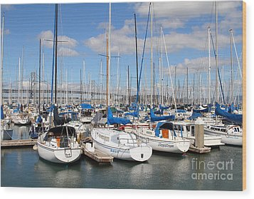 Sail Boats At San Francisco China Basin Pier 42 With The Bay Bridge In The Background . 7d7688 Wood Print by Wingsdomain Art and Photography