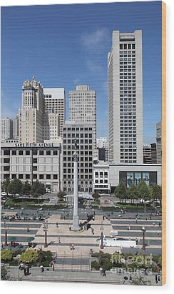 San Francisco - Union Square - 5d17941 Wood Print by Wingsdomain Art and Photography