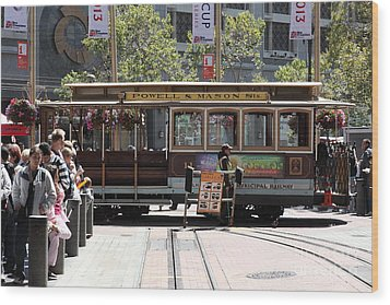 San Francisco Cable Car At The Powell Street Cable Car Turnaround - 5d17968 Wood Print by Wingsdomain Art and Photography