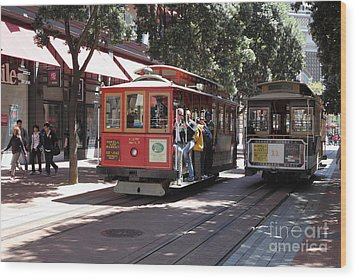 San Francisco Cable Cars At The Powell Street Cable Car Turnaround - 5d17959 Wood Print by Wingsdomain Art and Photography