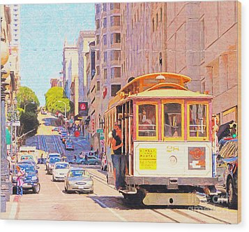 San Francisco Cablecar Coming Down Powell Street Wood Print by Wingsdomain Art and Photography