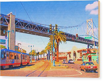 San Francisco Embarcadero And The Bay Bridge Wood Print by Wingsdomain Art and Photography