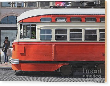 San Francisco Vintage Streetcar On Market Street - 5d18001 Wood Print by Wingsdomain Art and Photography