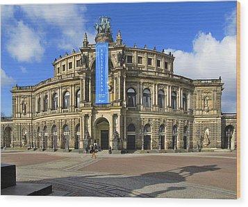 Semper Opera House - Semperoper Dresden Wood Print by Christine Till
