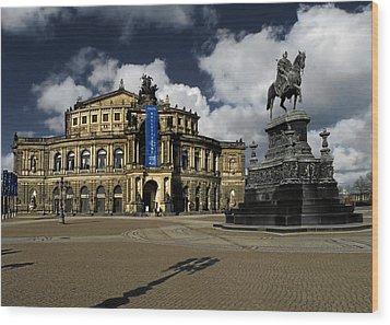Semper Opera House Dresden - A Beautiful Sight Wood Print by Christine Till