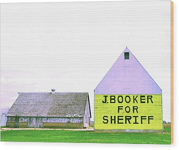 Sheriff Booker And Take Her Away Wood Print by Daniel Ness