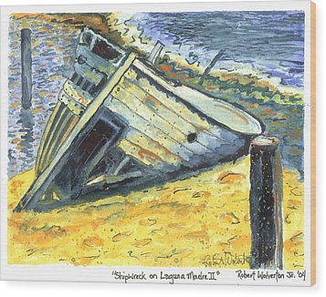 Shipwreck On Laguna Madre II Wood Print by Robert Wolverton Jr