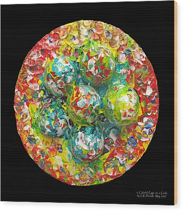 Six  Colorful  Eggs  On  A  Circle Wood Print by Carl Deaville