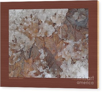 Wood Print featuring the photograph Slushy Autumn Leaves-ii by Patricia Overmoyer