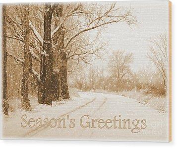 Soft Sepia Season's Greetings Card Wood Print by Carol Groenen