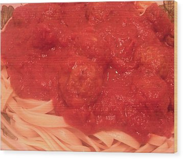 Spaghetti And Meatballs Wood Print by Michael Merry