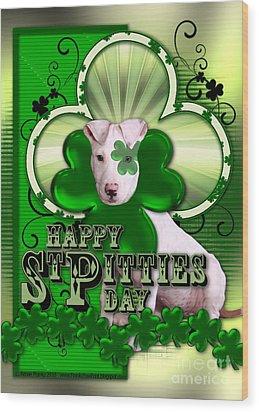 St Patricks - Happy St Pitties Day Wood Print by Renae Laughner