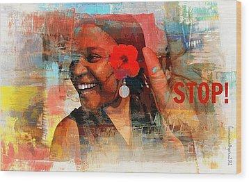 Stop Wood Print by Fania Simon