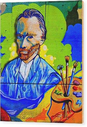 Street Art Van Gogh 1 Wood Print by Randall Weidner