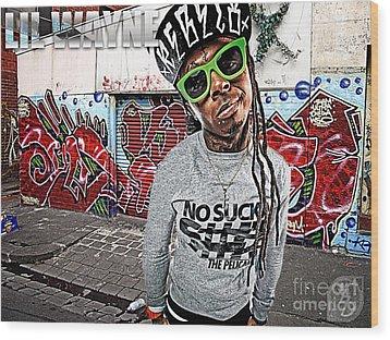 Street Phenomenon Lil Wayne Wood Print by The DigArtisT