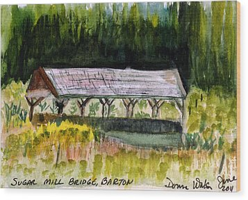 Sugar Mill Covered Bridge In Barton Vt Wood Print by Donna Walsh