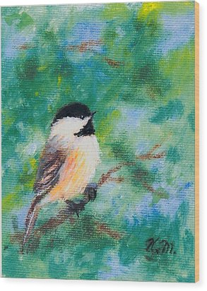 Sunny Day Chickadee - Bird 1 Wood Print by Kathleen McDermott