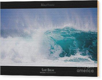 Surf Break - Maui Hawaii Posters Series Wood Print by Denis Dore
