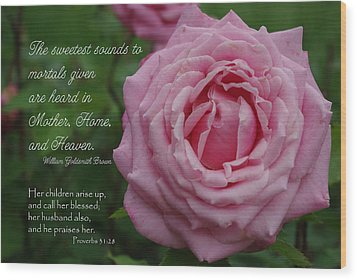 Sweetest Sound Mother Proverbs 31 Wood Print by Robyn Stacey