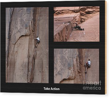 Take Action With Caption Wood Print by Bob Christopher