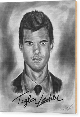 Taylor Lautner Sharp Wood Print by Kenal Louis