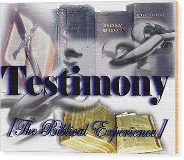 Testimony Wood Print by AKIMALYAH Publishing